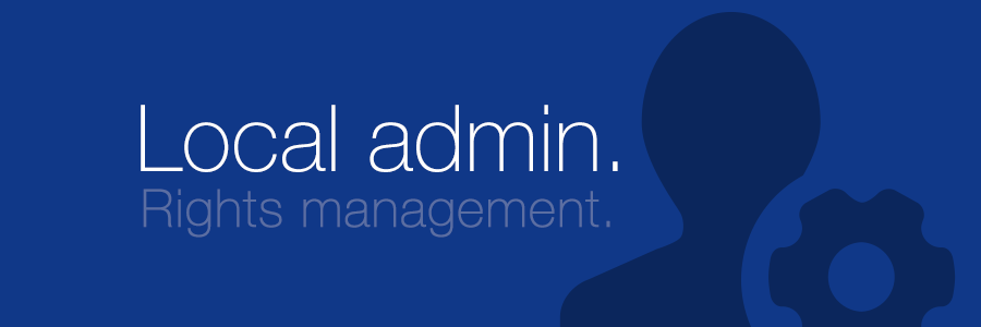 Good practice, Part 2: Local admin rights